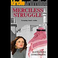 Merciless Struggle: Escaping Saudi Arabia (The Nightmare Trilogy Book 2)