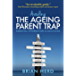 Avoiding the Ageing Parent Trap: How to plan ahead and prevent legal and family issues