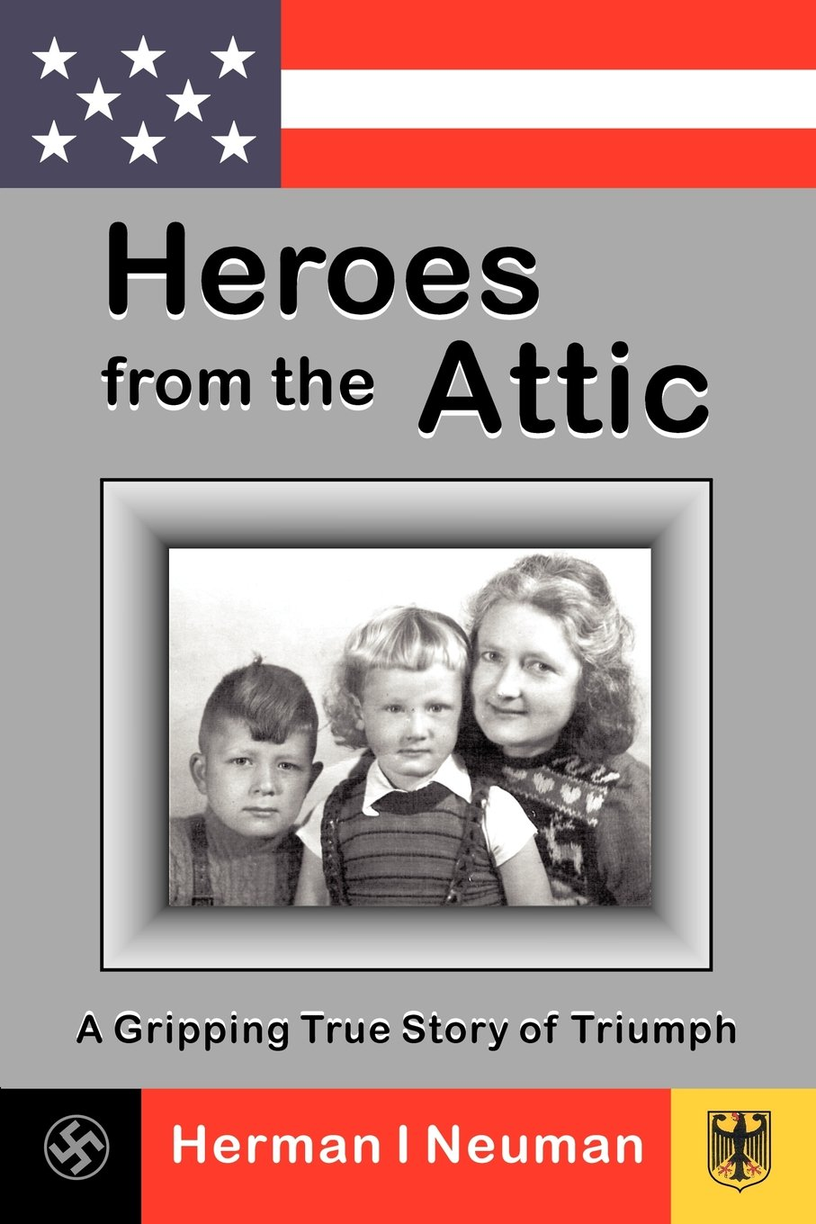 Download Heroes from the Attic: A Gripping True Story of Triumph ebook