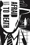 Afraid to Death (Mark Behm)