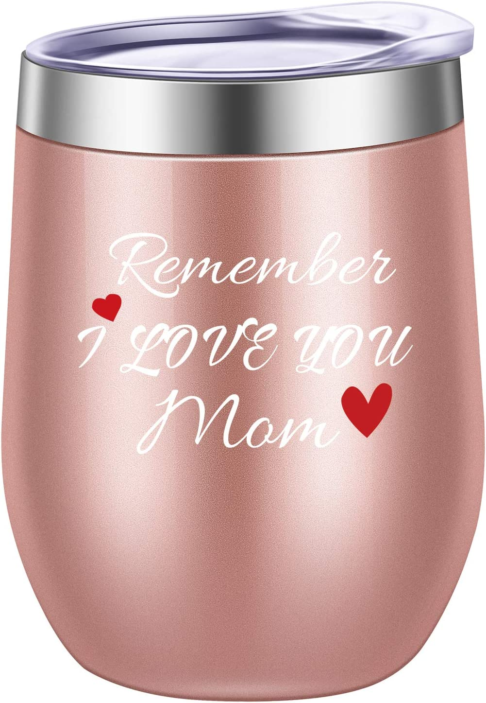 Pufuny Remember I Love You Mom Wine Glasses Tumbler,Mother's Day Gifts,Perfect Christmas Gifts for Mom,Mother Gifts from Daughter,Son 12 oz Rose Gold