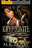 KRYPTONITE: Dope & Devotion