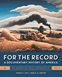 For the Record: A Documentary History of America (Sixth Edition) (Vol. 2)