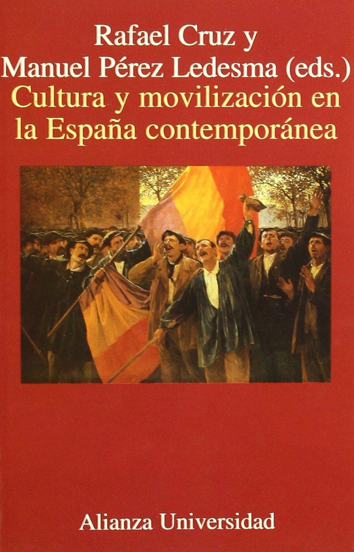 Cultura y movilización en la España contemporánea Marcial Pons: Amazon.es: Cruz, Rafael, Pérez Ledesma, Manuel: Libros
