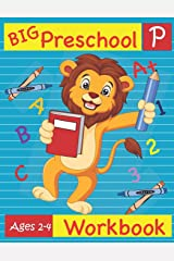 Big Preschool Workbook Ages 2-4: Preschool Activity Book for Kindergarten Readiness  Alphabet Numbers Counting Matching Tracing Fine Motor Skills Paperback