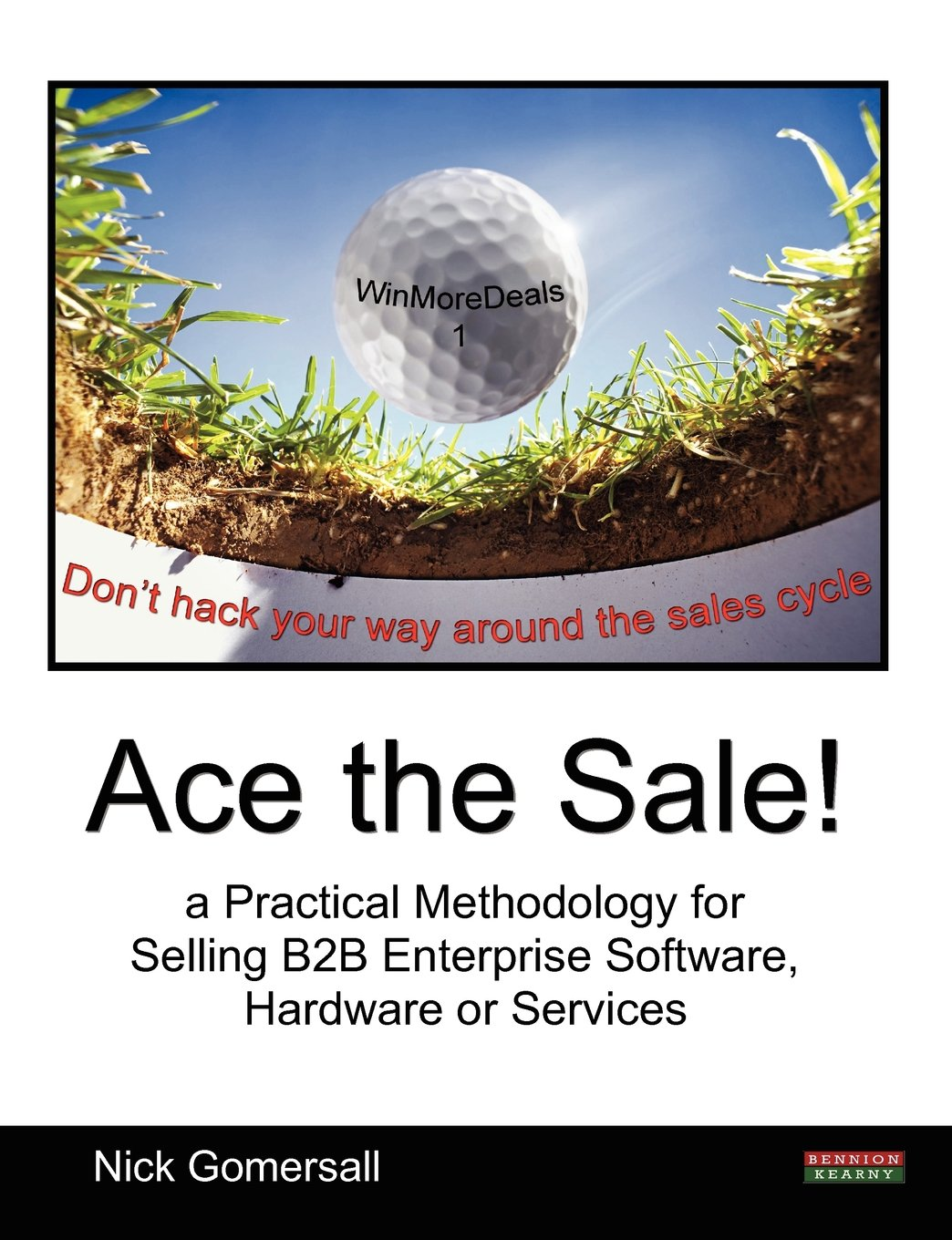 Download Ace the Sale! a Practical Methodology for Selling B2B Enterprise Software, Hardware or Services ebook