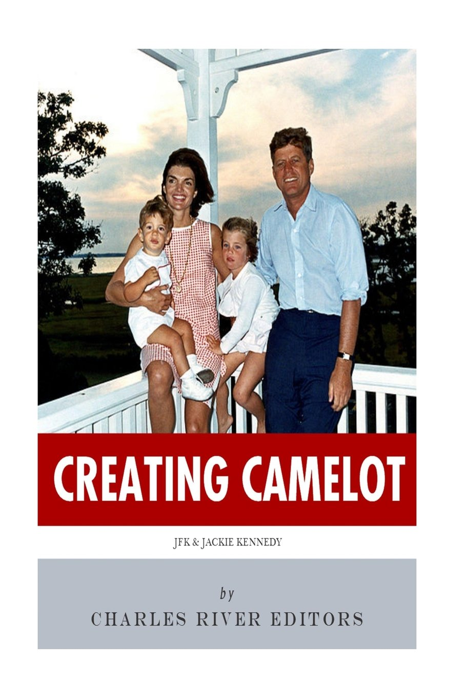 Download Creating Camelot: John F. Kennedy & Jackie Kennedy ebook