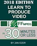 Learn to Produce Video with Ffmpeg
