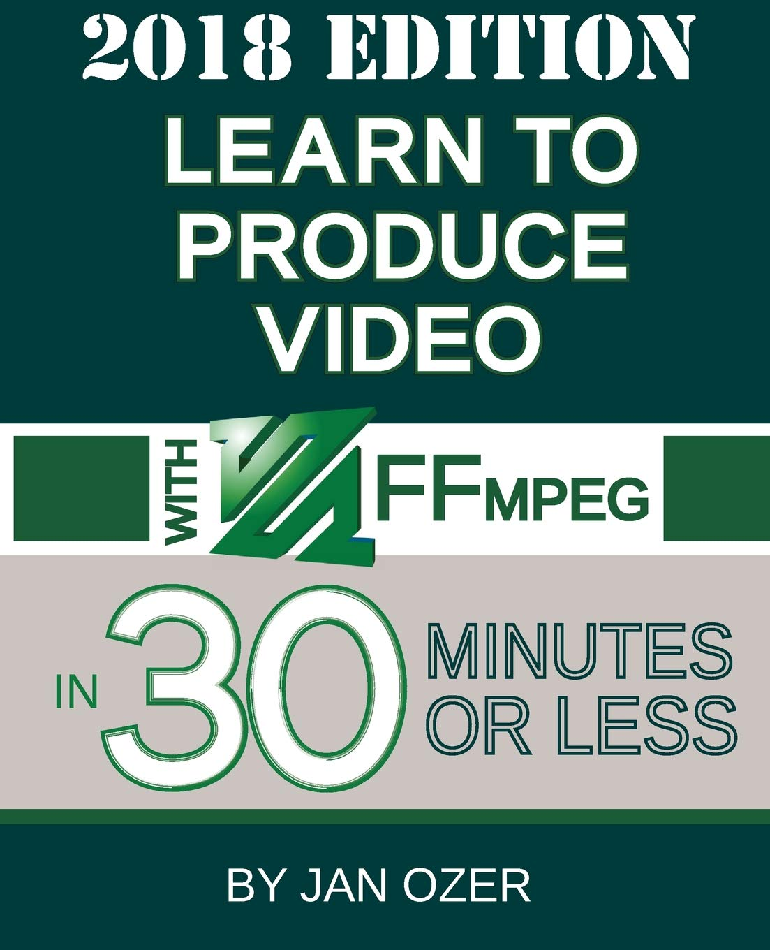 Learn to Produce Video with Ffmpeg: In Thirty Minutes or