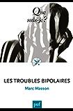 Les troubles bipolaires: « Que sais-je ? » n° 4040