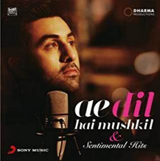 Ae Dil Hai Mushkil and Sentimental Hits Audio CD