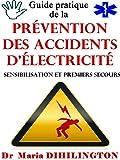 Guide pratique  de la prévention des accidents d'électricité (Sensibilisation et  premiers secours)
