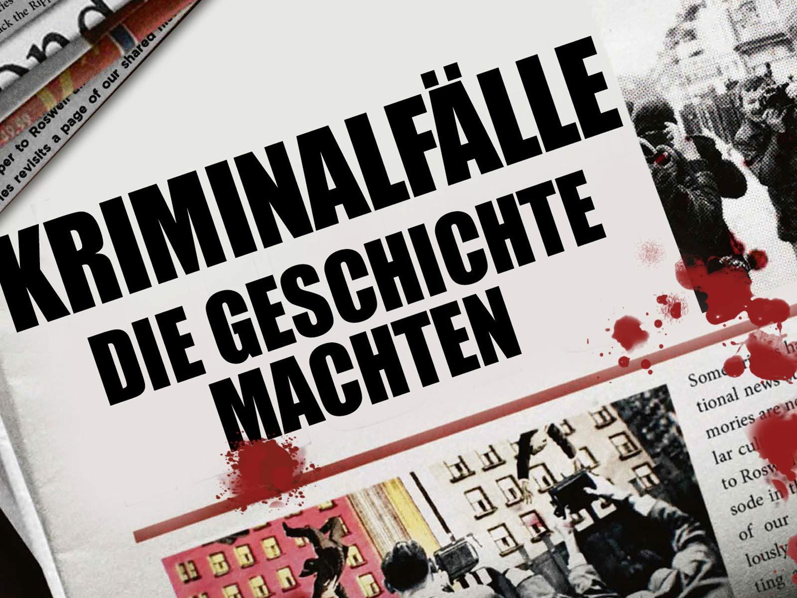 : Kriminalfälle, die Geschichte machten ansehen