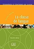 La classe de langue FLE - Techniques et pratiques de classe - Ebook