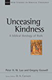 Unceasing Kindness: A Biblical Theology of Ruth (New Studies in Biblical Theology)