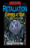Exodus: Empires at War: Book 13: Retaliation (English Edition)