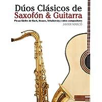 Dúos Clásicos de Saxofón & Guitarra: Piezas fáciles