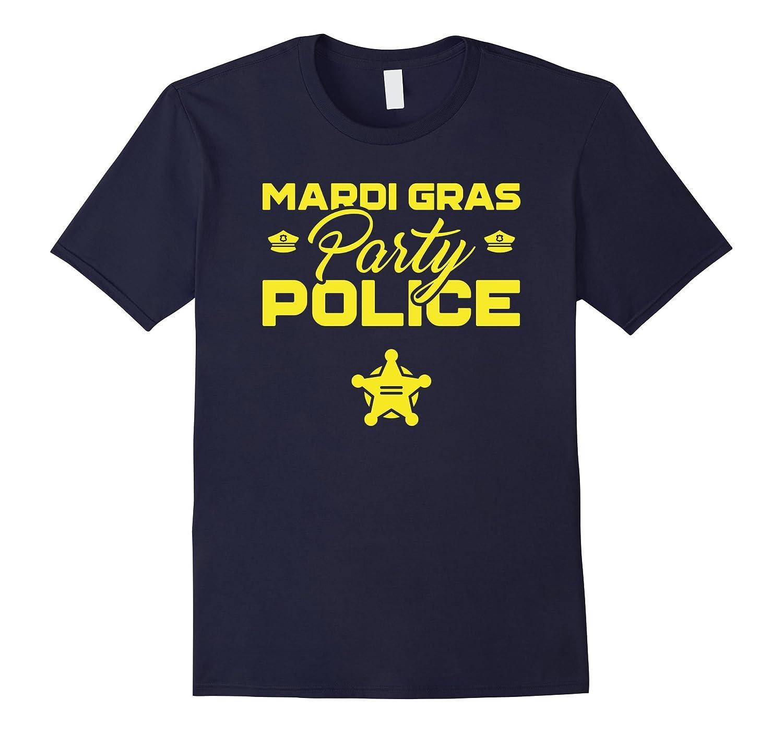 Mardi Gras Party Police Funny Mardi Gras T-Shirt Unisex-TD
