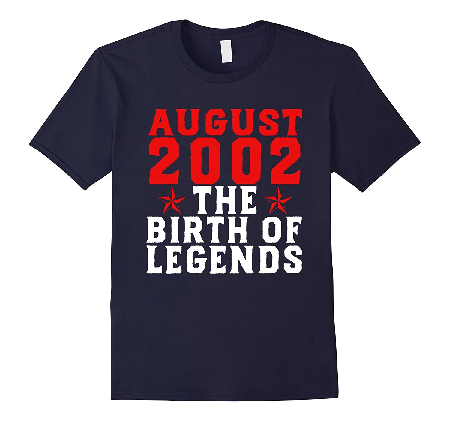 15th Birthday August 2002 T Shirt The Birth Of Legends Gift-Art