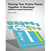 Placing Your Puzzle Pieces Together In Business: Every Piece Properly Placed Counts! (English Edition)