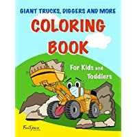 Giant Trucks, Diggers, and More Coloring Book - For Kids and Toddlers.: (50 Unique Vehicles Coloring Book Drawings - For Kids Ages 2-10)