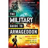 The Military Guide to Armageddon: Battle-Tested Strategies to Prepare Your Life and Soul for the End Times
