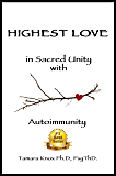 Highest Love: In Sacred Unity with Autoimmunity
