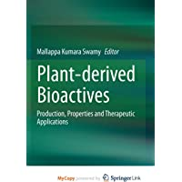 Plant-derived Bioactives: Production, Properties and Therapeutic Applications