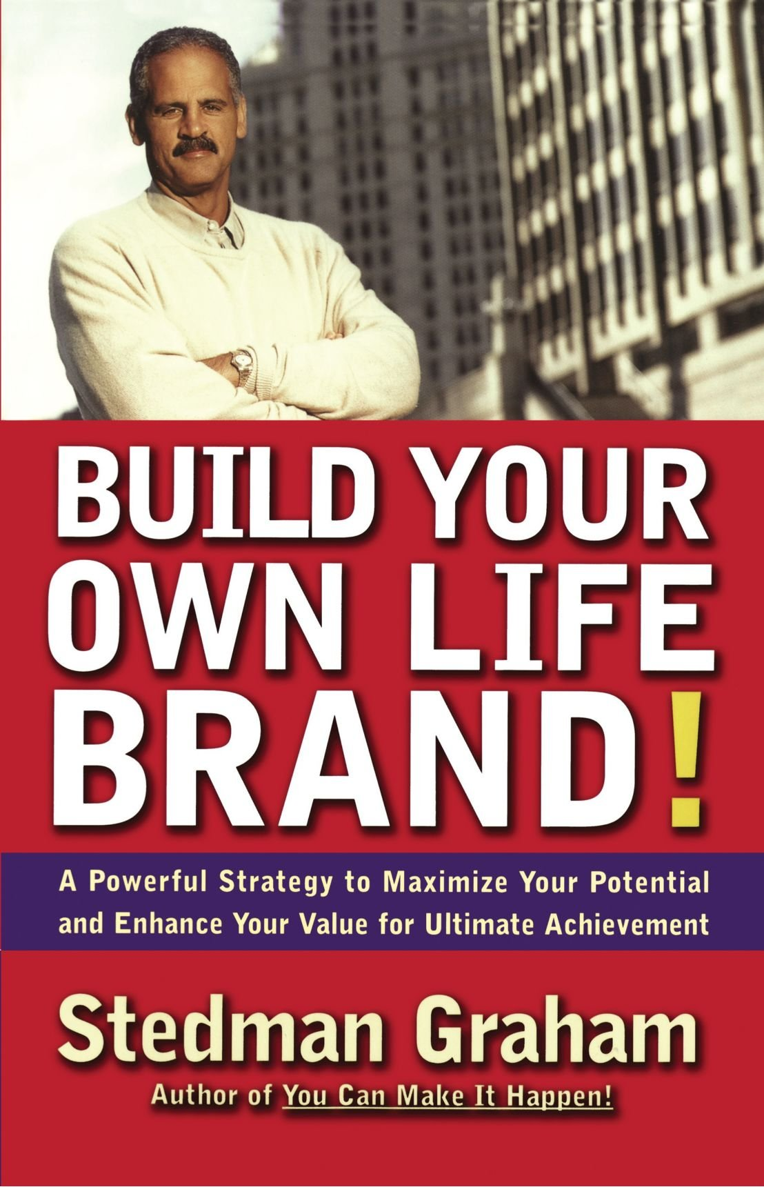 build your own life brand a powerful strategy to maximize your build your own life brand a powerful strategy to maximize your potential and enhance your value for ultimate achievement stedman graham 9780684856988