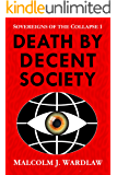 Death by Decent Society (Sovereigns of the Collapse Book 1)