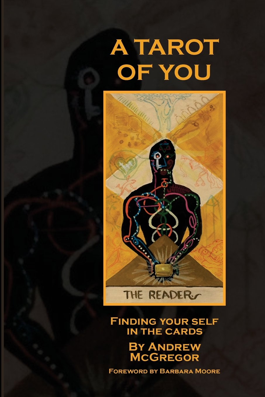 Read Online A Tarot of You: Finding your self in the cards pdf epub