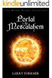 Portal to Mescalahem (The Wendel Wright Chronicles Book 1)