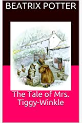 The Tale of Mrs. Tiggy-Winkle Kindle Edition