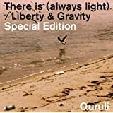 「There is (always light) / Liberty & Gravity」Special Edition (初回限定盤)