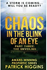 Chaos In The Blink Of An Eye: Part Three: The Unveiling (Volume 3) Paperback
