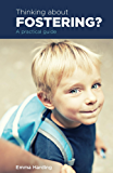 Thinking about fostering?: A practical guide