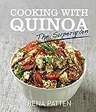Cooking With Quinoa: the Supergrain