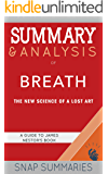 Summary & Analysis of Breath: The New Science of a Lost Art   A Guide to James Nestor's Book