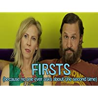 Firsts: Because No One Ever Asks About The Second Time