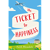 The Ticket to Happiness: A feel good escapist romance with a heart-warming happily ever after