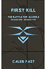 The Battle for Allegra: First Kill (The Battle for Allegra - An Alien Invasion Novella Book 2) Kindle Edition