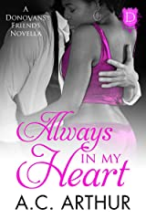 Always In My Heart: A Donovan Friends Novella Kindle Edition