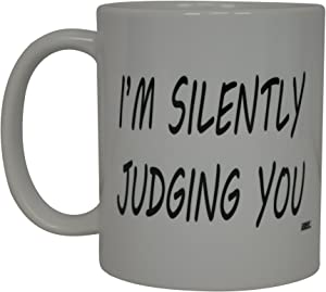 Best Funny Coffee Mug I'M Silently Judging You Sarcastic Novelty Cup Joke Great Gag Gift Idea For Men Women Office Work Adult Humor Employee Boss Coworkers