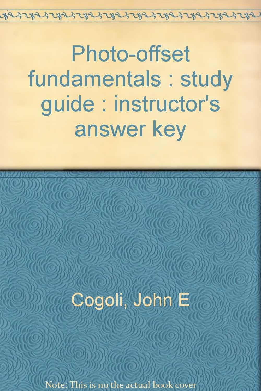 Photo-offset fundamentals : study guide : instructor's answer key: John E  Cogoli: 9780873452342: Amazon.com: Books