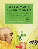Little Monk and the Mantis: A Bug, A Boy, and the