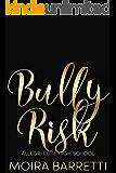 Bully Risk (Allegri Elite High School Book 3)