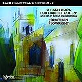 Piano Transcriptions Vol.9-a Bach Book for Harriet
