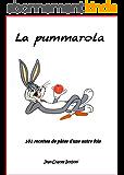 La pummarola: 101 recettes de pâtes d'une autre fois