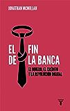 El fin de la banca: El dinero, el crédito y la revolución digital