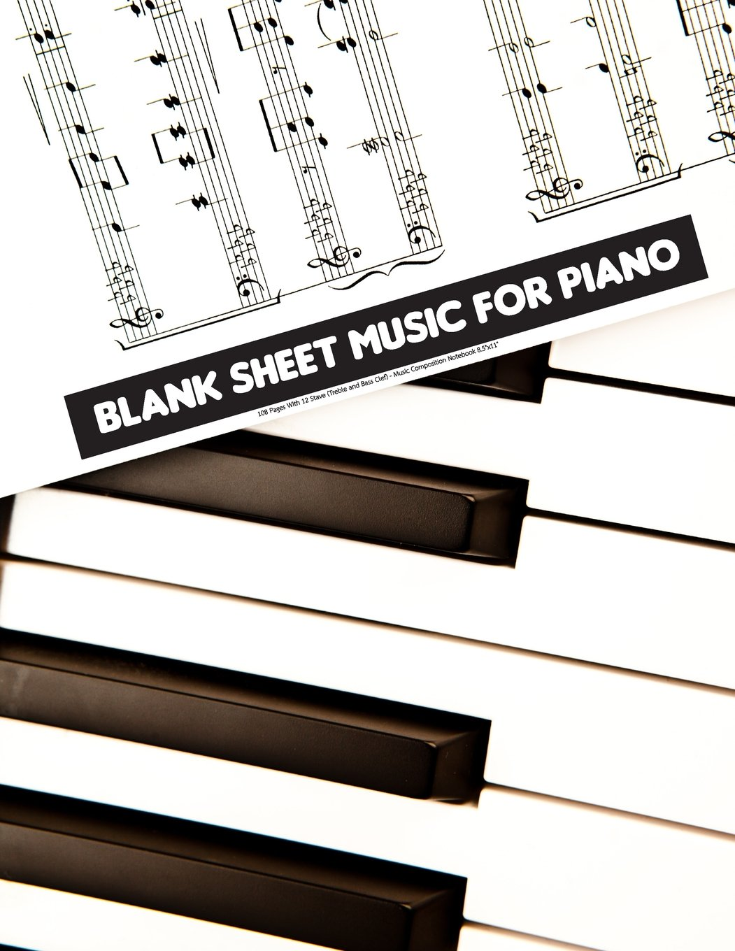 """Read Online Blank Sheet Music For Piano: 108 Pages With 12 Stave (Treble and Bass Clef) - Music Composition Notebook 8.5""""x11"""": Blank Sheet Music For Piano (Volume 1) PDF"""